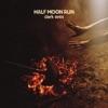 Half Moon Run - Give Up