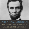 Abraham Lincoln - Speeches and Writings of Abraham Lincoln  artwork