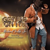 Marcus Anderson;Michael Fields Jr. - Get up on It (feat. Marcus Anderson)