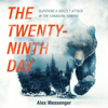 Alex Messenger - The Twenty-Ninth Day: Surviving a Grizzly Attack in the Canadian Tundra  artwork