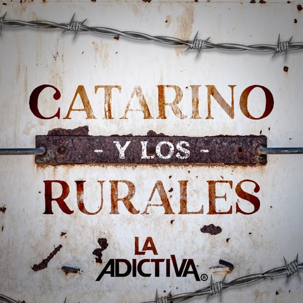 La Adictiva Banda San José de Mesillas - Catarino y los Rurales