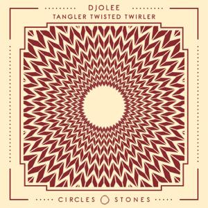Djolée - Tangler Twisted Twirler - EP