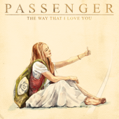 The Way That I Love You - Passenger