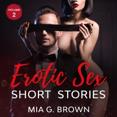 Erotic Sex Short Stories: Dirty Talk, Orgy Party, Rough Sex, Roleplay, Sex Matters, Hardcore Porn, MMF, Kissed - Volume Two: Dirty Talk and Fantasies, Book 2 (Unabridged)