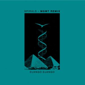 Django Django - Spirals (MGMT Remix)