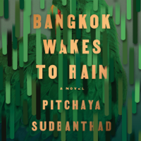 Bangkok Wakes to Rain: A Novel (Unabridged)