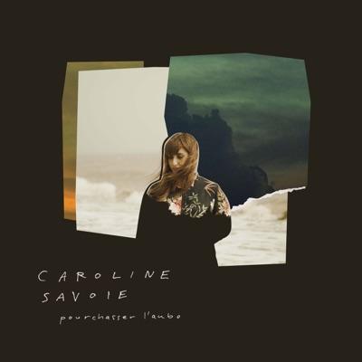 Caroline Savoie– Pourchasser l'aube