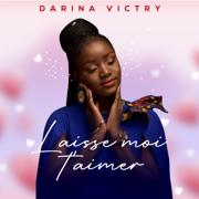 Laisse moi t'aimer - Darina Victry