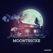 Moontricks - Wood For The Trees