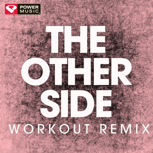 The Other Side (Workout Remix) - Single