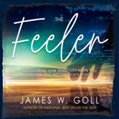 The Feeler: Discovering How Sensitivity Helps You Discern and Act on God's Voice (Unabridged)