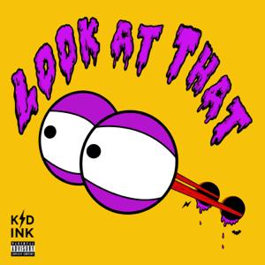 Kid Ink - Look at That