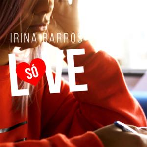 Irina Barros - Só Love