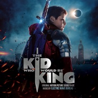 The Kid Who Would Be King - Official Soundtrack
