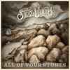 The Steel Woods - All of Your Stones artwork