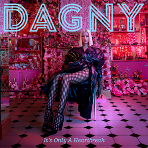 Dagny - It's Only A Heartbreak