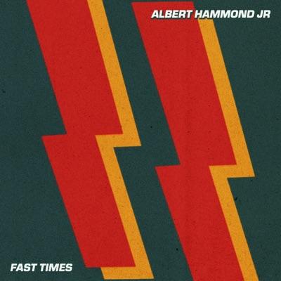 Fast Times - Single - Albert Hammond Jr.