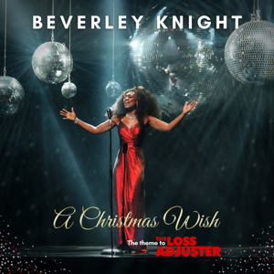 Beverley Knight - A Christmas Wish, The Theme to the Loss Adjuster