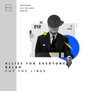 Allies for Everyone & Balad - Cut the Lines