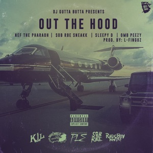 Out the Hood (feat. Nef The Pharaoh, OMB Peezy, Sleepy D & RBE Sneakk) - Single Mp3 Download