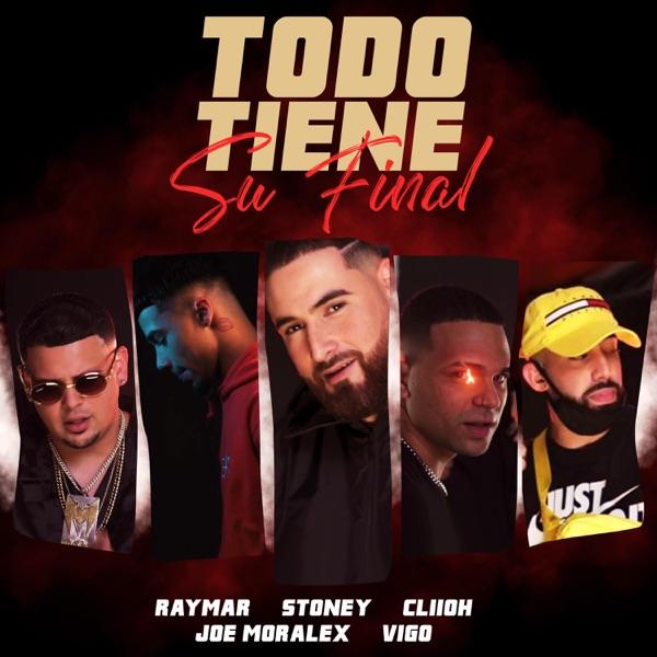 Todo Tienes Su Final (feat. Vigo, Joe Moralex, Stoney & Cliioh) - Single