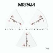 Fiori di Chernobyl - Mr.Rain