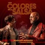 Marlow Rosado & Frankie Negrón - Los Colores De La Salsa