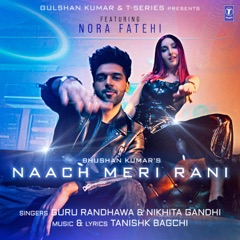 Naach Meri Rani (feat. Nora Fatehi)