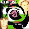 The Sign by Ace of Base