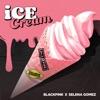 Ice Cream by BLACKPINK & Selena Gomez