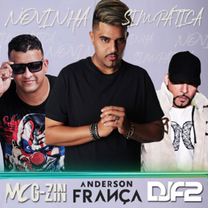 DJ Anderson França, Mc G-Zin & Dj F2 - Novinha Simpática