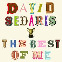 David Sedaris - The Best of Me artwork
