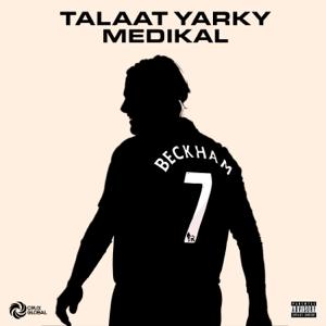 Talaat Yarky - Beckham feat. Medikal