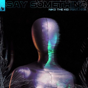 Niko The Kid - Say Something feat. HKG