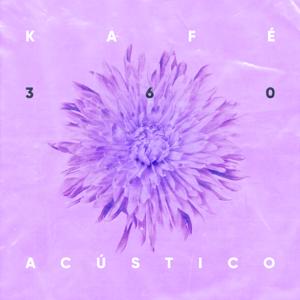 Kafé - 360 (Acústico)