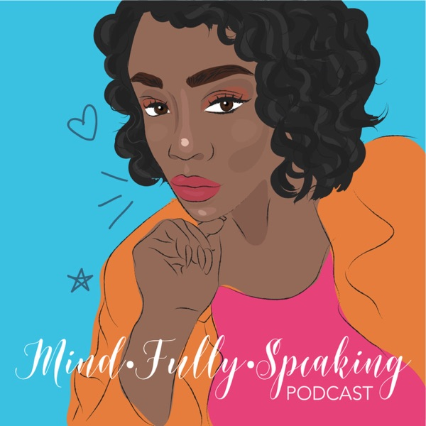 Mind*Fully* Speaking Podcast