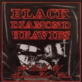 Black Diamond Heavies - Everything Is Everything