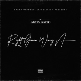 ‎Right Game Wrong N**** - Single by Kevin Gates