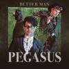 Pegasus - Better Man Grafik