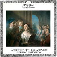 Anthony Pleeth, Richard Webb & Christopher Hogwood - Marcello: Six Cello Sonatas artwork