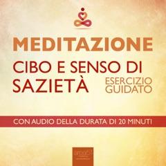 Meditazione - Cibo e senso di sazietà: Esercizio guidato