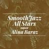 Smooth Jazz All Stars Cover Alina Baraz Instrumental