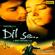A. R. Rahman - Dil Se (Original Motion Picture Soundtrack)
