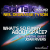 Neil deGrasse Tyson - What's So Funny About Space?: Star Talk Radio  artwork