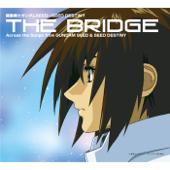 機動戦士ガンダムSEED ~ SEED DESTINY THE BRIDGE Across the Songs from GUNDAM SEED & SEED DESTINY