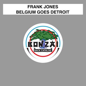 Franky Jones - Belgium Goes Detroit - EP