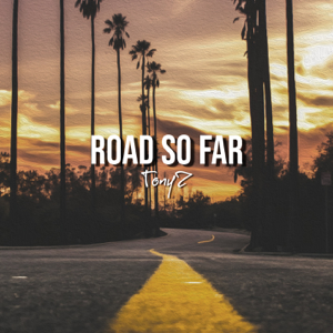 Tonyz - Road So Far
