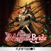 The Ancient Magus' Bride, Pt. 1 (Original Japanese Version) wiki, synopsis