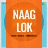 Naag Lok Original Motion Picture Soundtrack EP