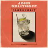John Splithoff - Fahrenheit
